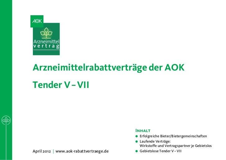 Arzneimittelrabattverträge der AOKTender V–VII                                          Inhalt                          ...