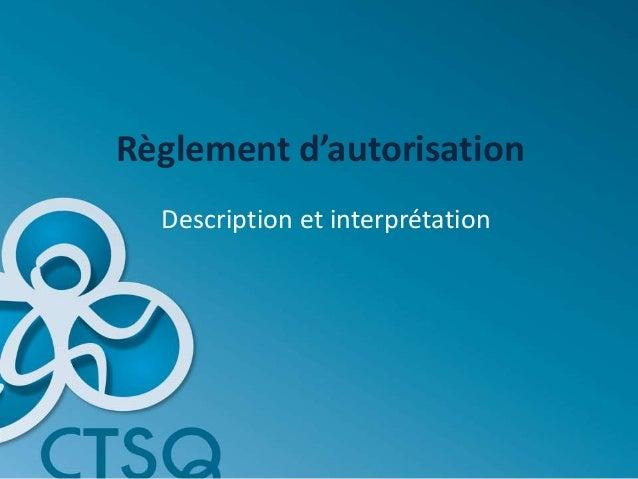 Règlement d'autorisation Description et interprétation