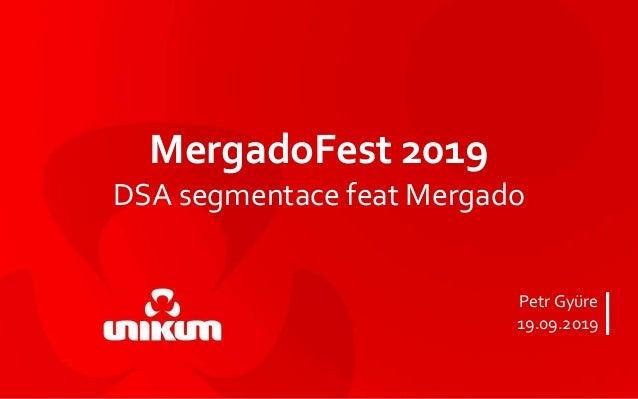 Petr Gyüre 19.09.2019 MergadoFest 2019 DSA segmentace feat Mergado