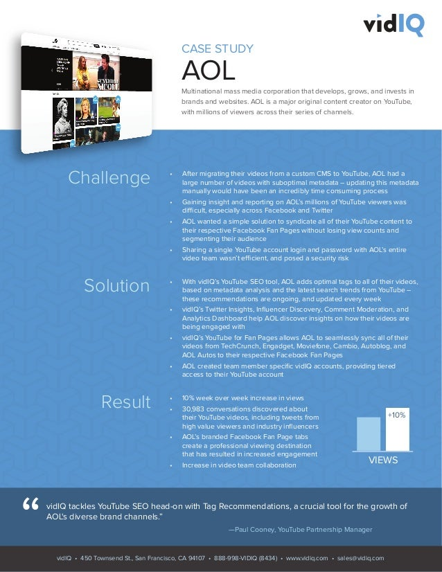 CASE STUDY AOLMultinational mass media corporation that develops, grows, and invests in brands and websites. AOL is a majo...