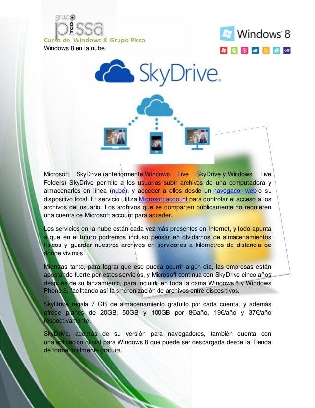 Curso de Windows 8 Grupo PissaWindows 8 en la nubeMicrosoft SkyDrive (anteriormente Windows Live SkyDrive y Windows LiveFo...