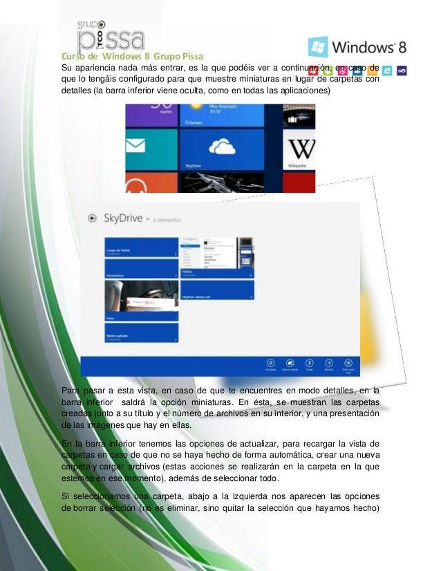 Curso de Windows 8 Grupo PissaSu apariencia nada más entrar, es la que podéis ver a continuación, en caso deque lo tengáis...