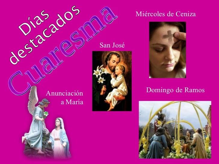 Cuaresma Días destacados Miércoles de Ceniza San José Anunciación a María Domingo de Ramos