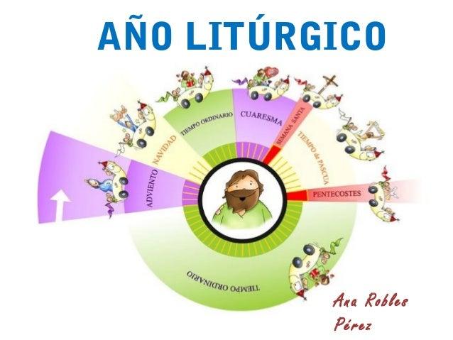 AÑO LITÚRGICO Ana Robles Pérez