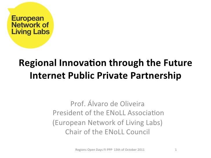 Regional Innova,on through the Future   Internet Public Private Partnership                   Prof. Ál...