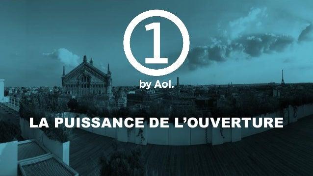 LA PUISSANCE DE L'OUVERTURE