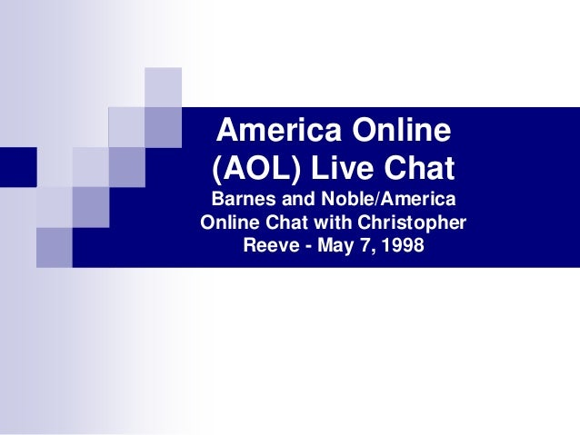 America Online (AOL) Live Chat Barnes and Noble/AmericaOnline Chat with Christopher    Reeve - May 7, 1998