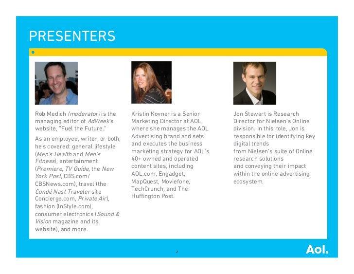 PRESENTERSRob Medich (moderator) is the      Kristin Kovner is a Senior     Jon Stewart is Researchmanaging editor of AdWe...
