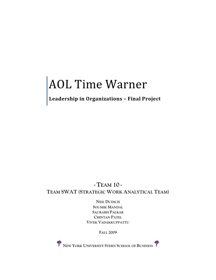 AOL Time Warner Leadership in Organizations – Final Project                         - TEAM 10 - TEAM SWAT (STRATEGIC WORK ...