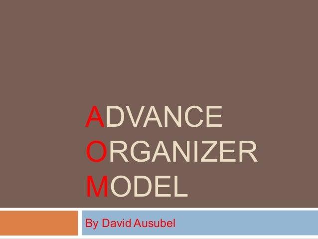 ADVANCE  ORGANIZER  MODEL  By David Ausubel