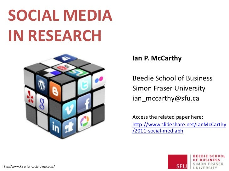 SOCIAL MEDIA   IN RESEARCH                                       Ian P. McCarthy                                       Bee...