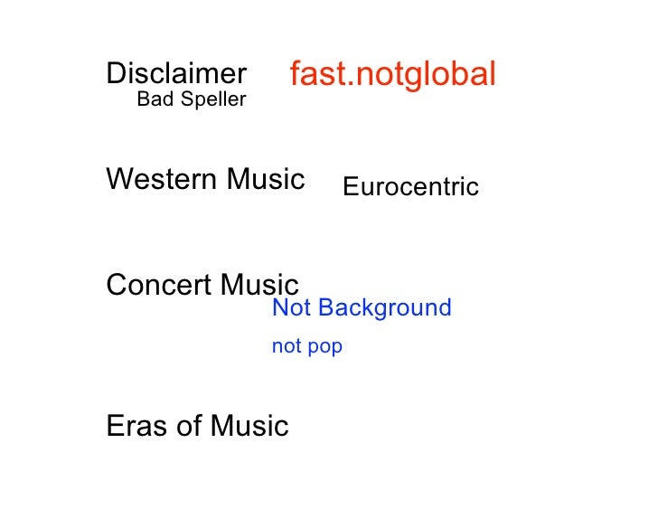 Disclaimer       fast.notglobal   Bad Speller   Western Music         Eurocentric   Concert Music                 Not Back...