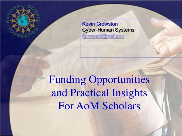 Funding Opportunities and Practical Insights For AoM Scholars Kevin Crowston Cyber-Human Systems kcrowsto@nsf.gov