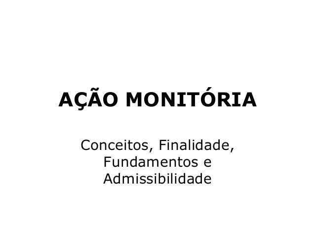 AÇÃO MONITÓRIA Conceitos, Finalidade, Fundamentos e Admissibilidade