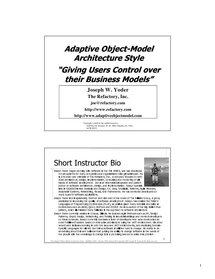 1              The Adaptive Object-Model Architecture Style – OOPSLA 2009 – October 2009, Orlando FL Copyright 2009, Josep...