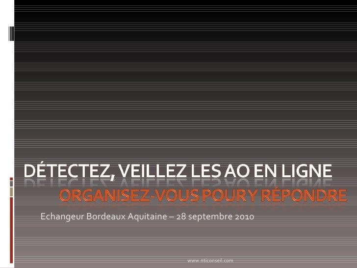 <ul><li>Echangeur Bordeaux Aquitaine – 28 septembre 2010 </li></ul>www.nticonseil.com