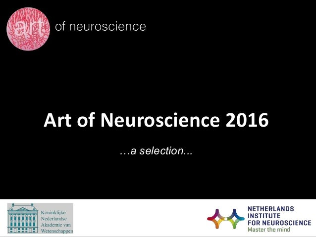 Art of Neuroscience 2016 …a selection...