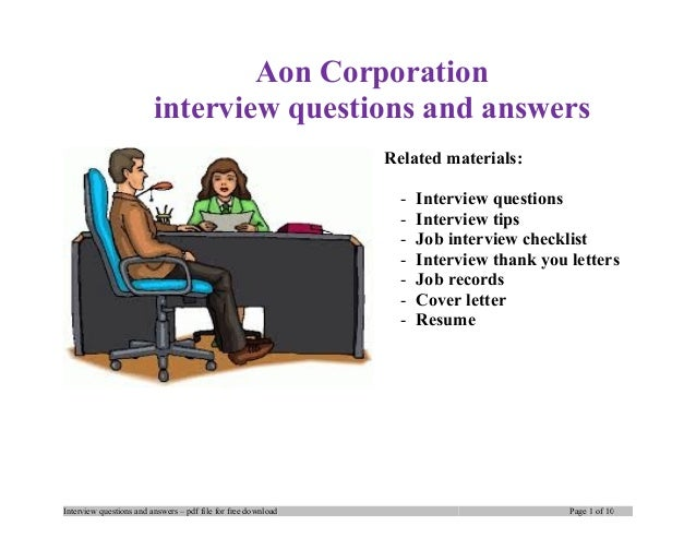 Aon Corporation interview questions and answers Related materials: - Interview questions - Interview tips - Job interview ...
