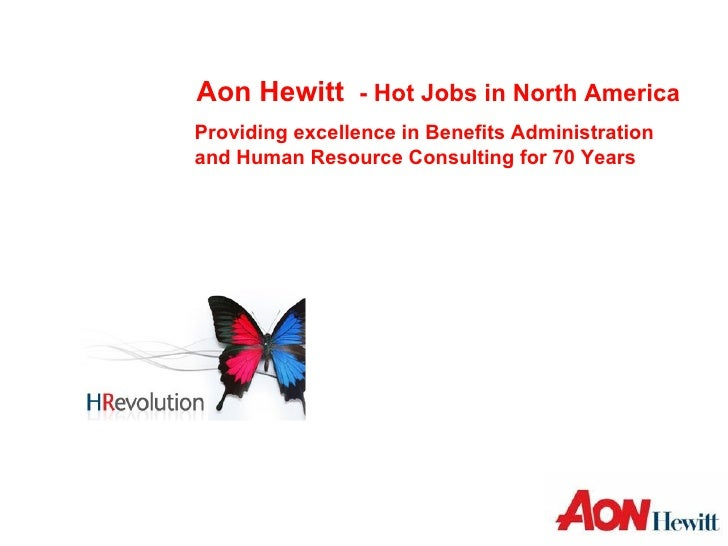 Aon Hewitt  - Hot Jobs in North America Providing excellence in Benefits Administration and Human Resource Consulting for ...