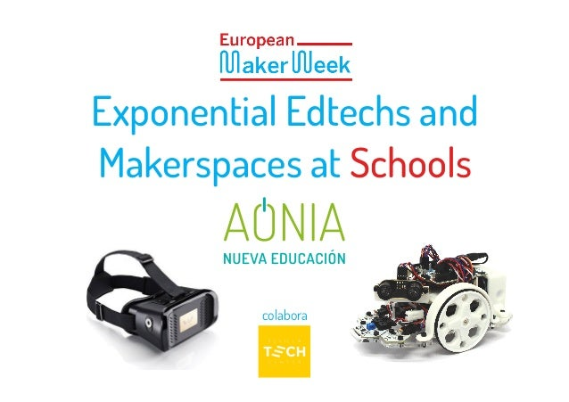 Exponential Edtechs and Makerspaces at Schools colabora