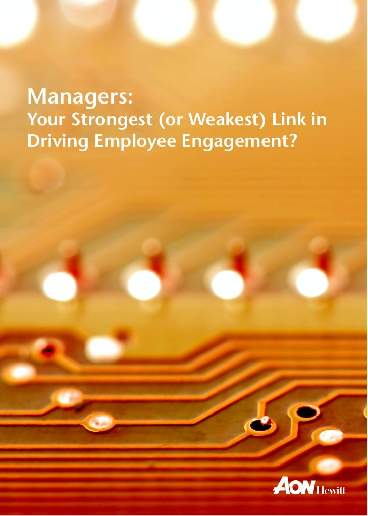 Managers:Your Strongest (or Weakest) Link inDriving Employee Engagement?
