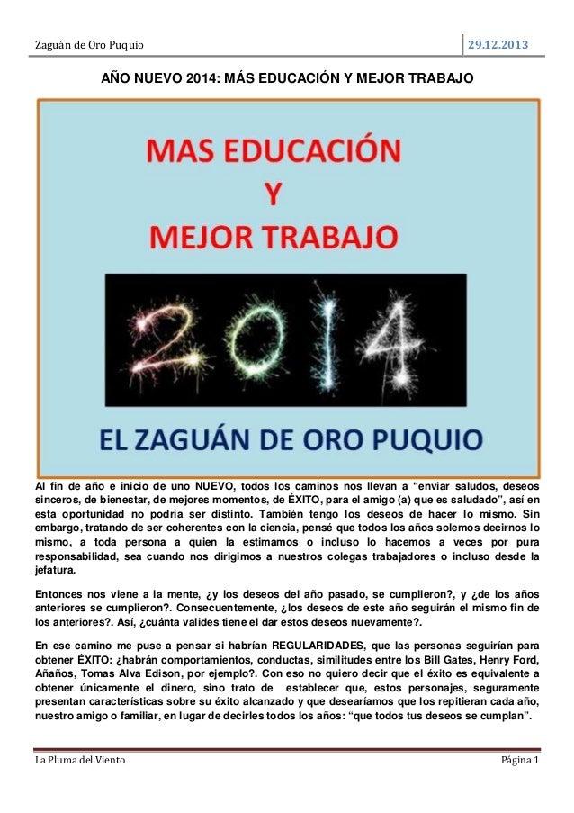 Zaguán de Oro Puquio  29.12.2013  AÑO NUEVO 2014: MÁS EDUCACIÓN Y MEJOR TRABAJO  Al fin de año e inicio de uno NUEVO, todo...