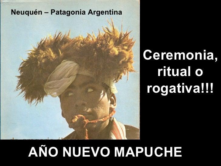 AÑO NUEVO MAPUCHE Ceremonia, ritual o rogativa!!! Neuquén – Patagonia Argentina
