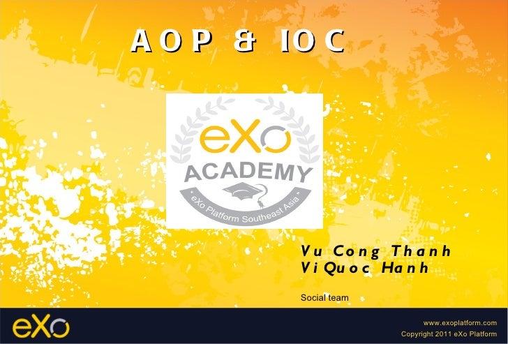 A O P & IO C         V u Co n g T h a n h         V i Qu o c Ha n h         Social team                             www.ex...