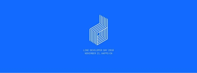 "LINE DEVELOPER DAY 2018 Opening Session ""Next LINE"" -Creating a New Universe-"