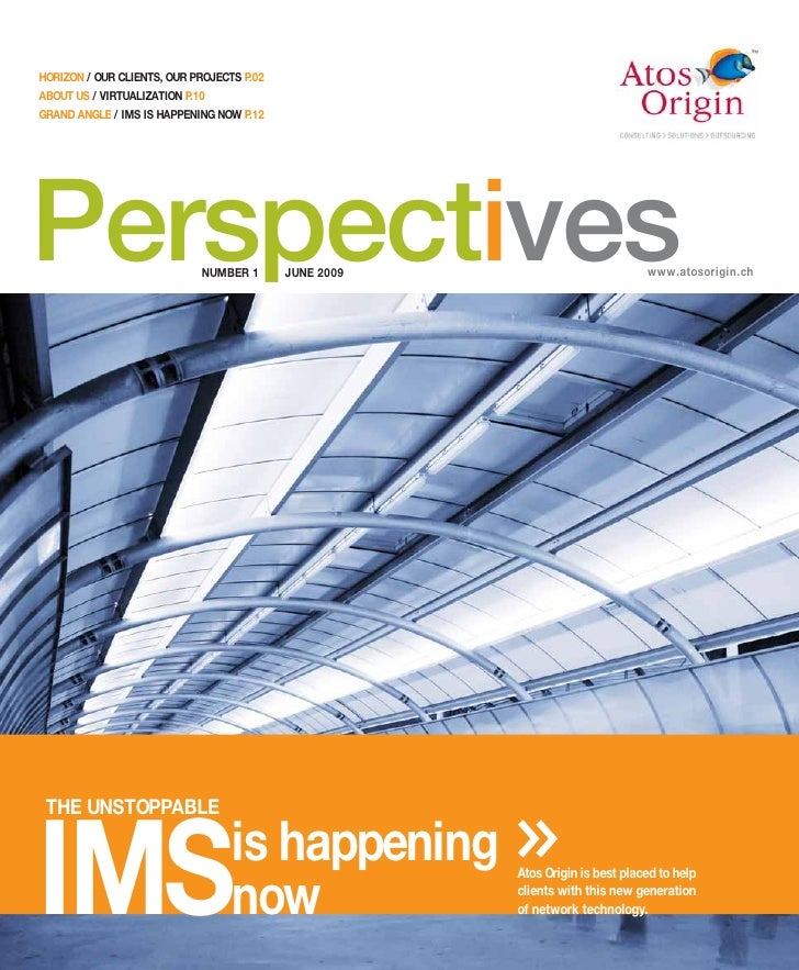 HORIZON / OUR CLIENTS, OUR PROJECTS P.02 ABOUT US / VIRTUALIZATION P.10 GRAND ANGLE / IMS IS HAPPENING NOW P.12     Perspe...