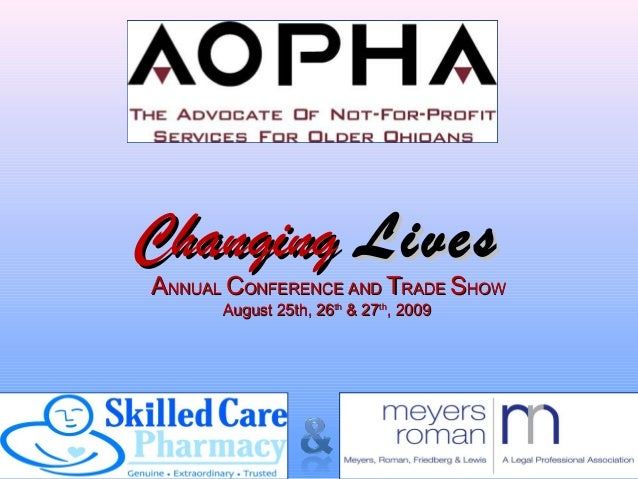 ChangingChanging LivesLives AANNUALNNUAL CCONFERENCE ANDONFERENCE AND TTRADERADE SSHOWHOW August 25th, 26August 25th, 26th...