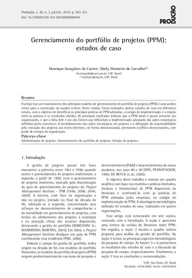 Gerenciamento do portfólio de projetos (PPM): estudos de caso Henrique Gonçalves de Castroa , Marly Monteiro de Carvalhob,...