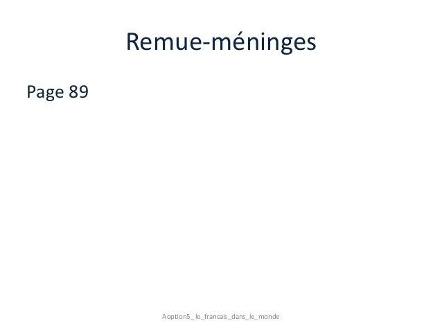 Remue-méningesPage 89            Aoption5_ le_francais_dans_le_monde