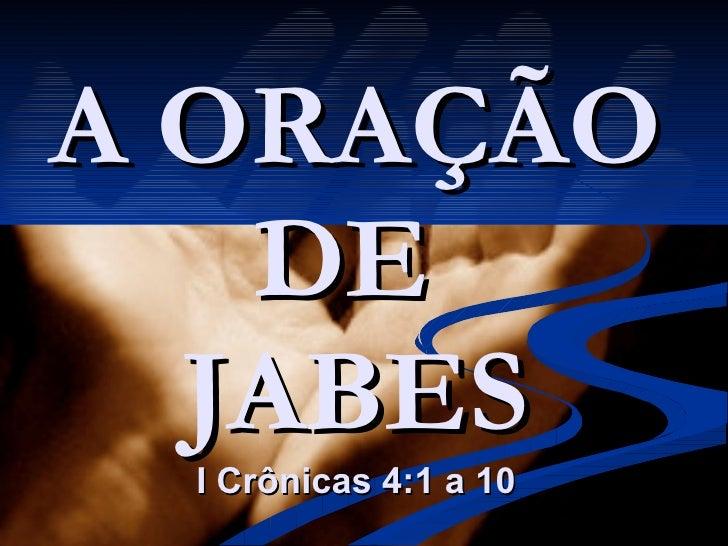 A ORAÇÃO DE  JABES I Crônicas 4:1 a 10