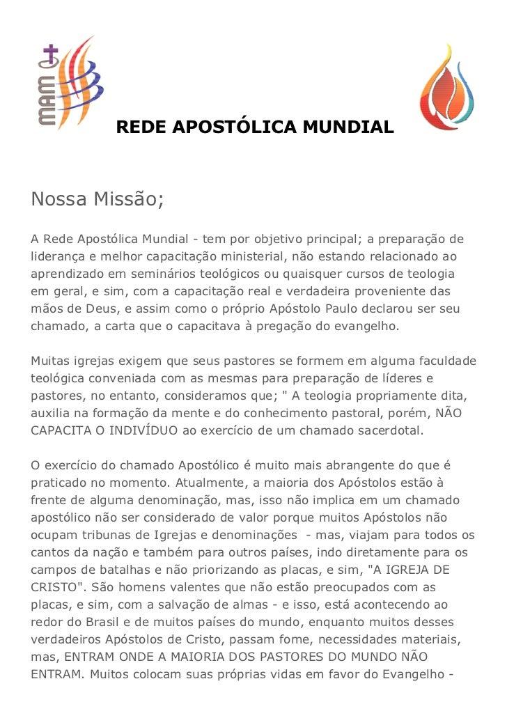 REDE APOSTÓLICA MUNDIALNossa Missão;A Rede Apostólica Mundial - tem por objetivo principal; a preparação deliderança e mel...