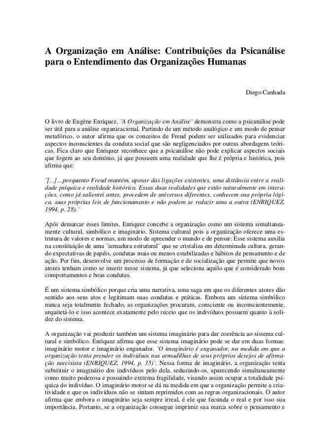 A Organização em Análise: Contribuições da Psicanálise para o Entendimento das Organizações Humanas Diego Canhada O livro ...