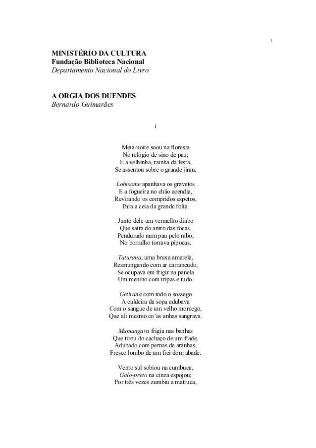 1 MINISTÉRIO DA CULTURA Fundação Biblioteca Nacional Departamento Nacional do Livro A ORGIA DOS DUENDES Bernardo Guimarães...
