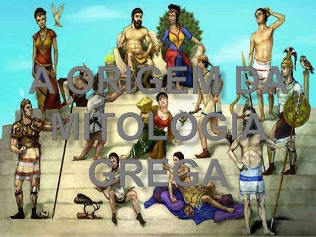    A Mitologia Grega é um conjunto de mitos    (histórias e lendas), sobre vários    deuses, heróis, titãs, ninfas, e cen...