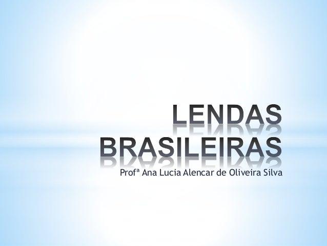 Profª Ana Lucia Alencar de Oliveira Silva
