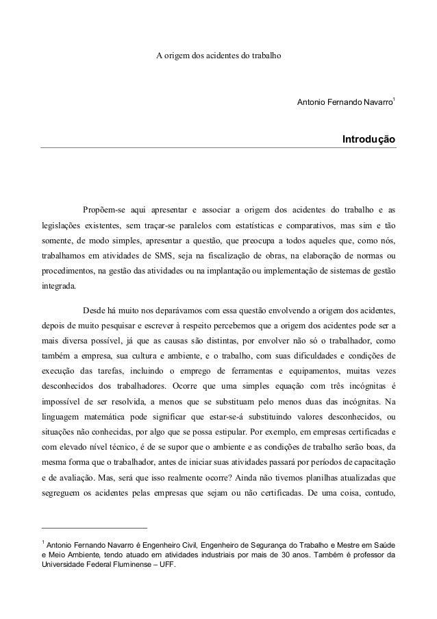 A origem dos acidentes do trabalho  Antonio Fernando Navarro1  Introdução  Propõem-se aqui apresentar e associar a origem ...