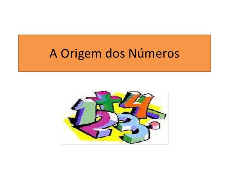 A Origem dos Números         a