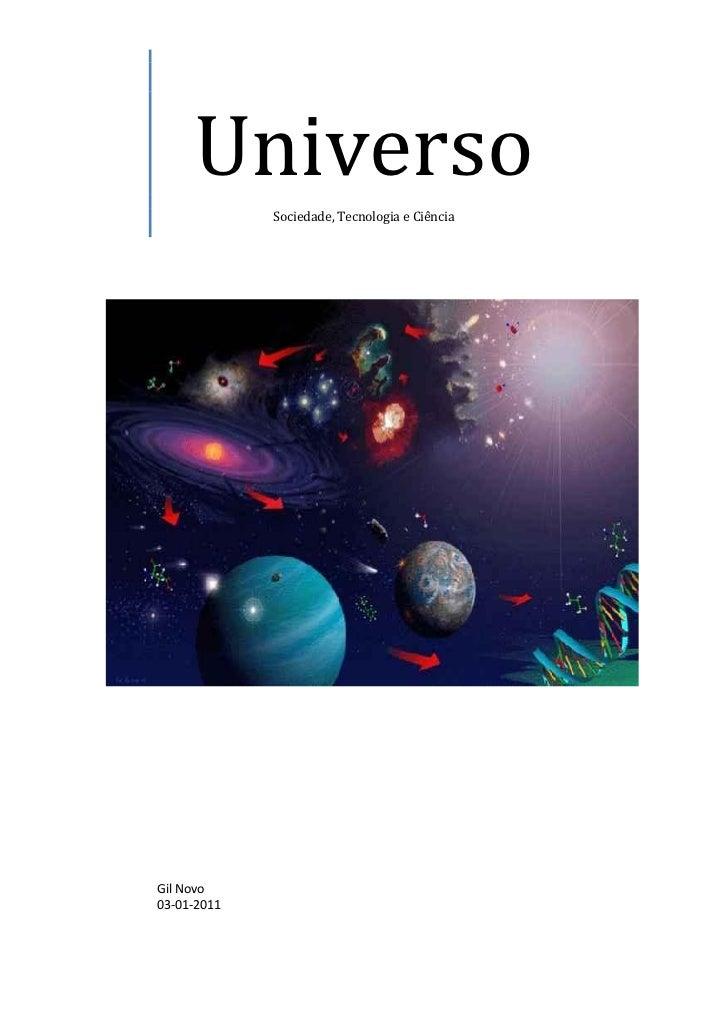 Universo             Sociedade, Tecnologia e CiênciaGil Novo03-01-2011