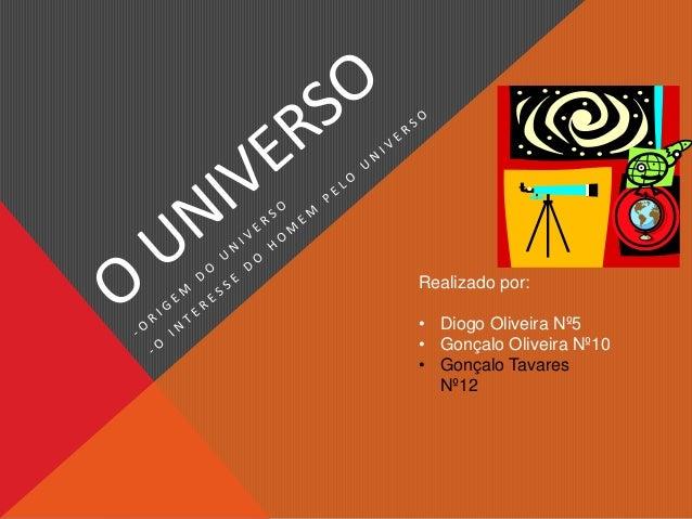 Realizado por: • Diogo Oliveira Nº5 • Gonçalo Oliveira Nº10 • Gonçalo Tavares Nº12
