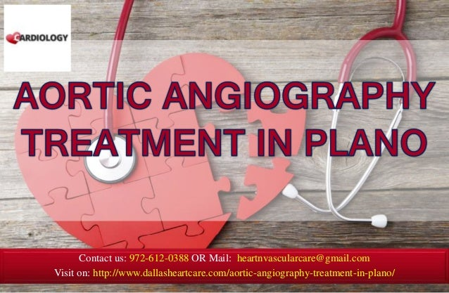 Contact us: 972-612-0388 OR Mail: heartnvascularcare@gmail.com Visit on: http://www.dallasheartcare.com/aortic-angiography...