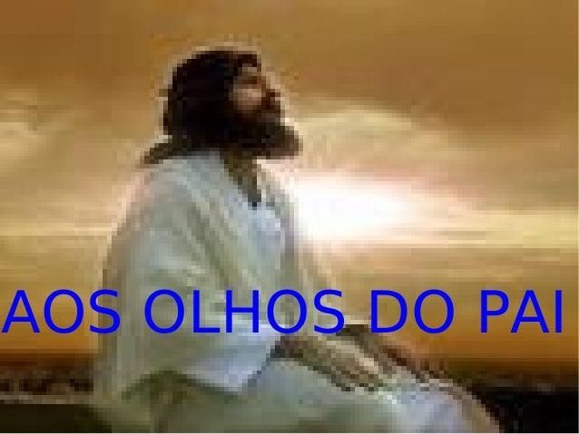 AOS OLHOS DO PAI