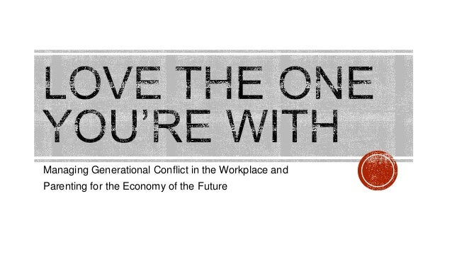 Managing Generational Conflict in the Workplace and Parenting for the Economy of the Future