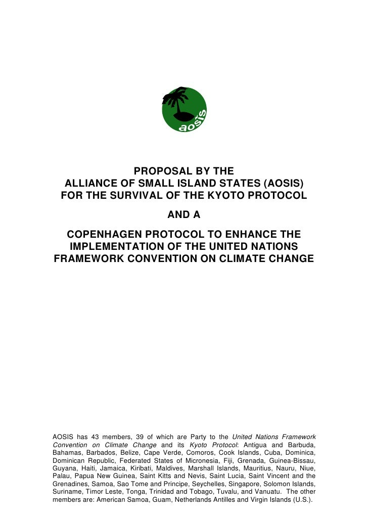 PROPOSAL BY THE    ALLIANCE OF SMALL ISLAND STATES (AOSIS)   FOR THE SURVIVAL OF THE KYOTO PROTOCOL                       ...