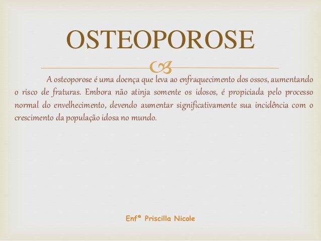 A osteoporose é uma doença que leva ao enfraquecimento dos ossos, aumentando o risco de fraturas. Embora não atinja somen...