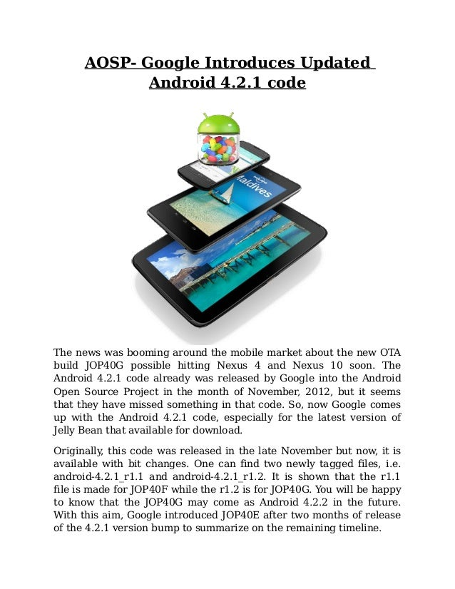 AOSP- Google Introduces Updated             Android 4.2.1 codeThe news was booming around the mobile market about the new ...