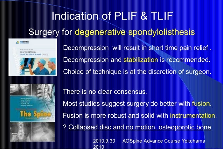 2010.9.30   AOSpine Advance Course Yokohama 2010 Indication of PLIF & TLIF Decompression  will result in short time pain r...